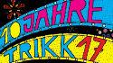 10 Jahre TRIKK17!!!!!